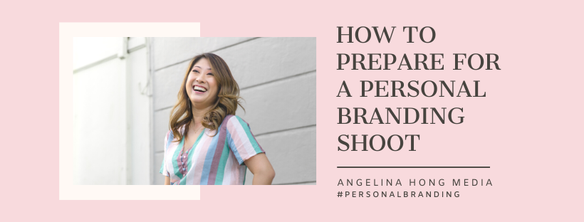 How to prepare for a personal branding shoot by Angelina Hong.